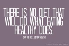 This the absolute best way to go about eating because diets will only set you up for failure!! eating #healthy #quotes