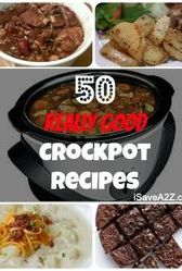 50 of THE BEST Crockpot recipes available!  PIN IT NOW and save it for later!!!!