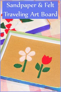 Sandpaper & Felt Traveling Art Board. Make this with your child for on-the-go fine motor fun!
