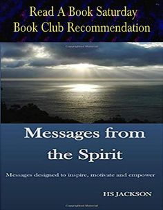 📚 Read A Book Saturday ✍ Book Club Recommendation 📚 Messages from the Spirit by HS Jackson