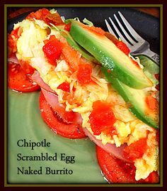 chipotle scrambled egg naked burrito ~ super easy, low carb, high protein breakfast