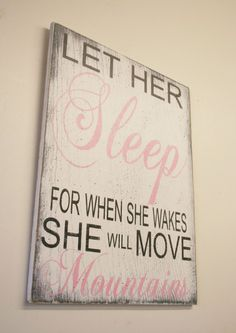Items similar to Let Her Sleep For When She Wakes She Will Move Mountains Wood Sign Girls Nursery Wall Art Nursery Decor Shabby Chic Nursery Pink and Black on Etsy Shabby Chic Bedrooms, Shabby Chic Homes, Shabby Chic Furniture, Shabby Chic Decor, Chic Nursery, Nursery Wall Art, Girl Nursery, Nursery Decor, Bedroom Decor