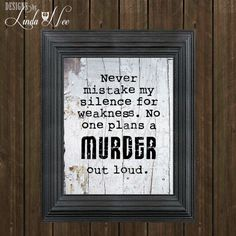 PRINTED Geek Wall Art, Never mistake my silence for weakness. No one plans a MURDER out loud, Geek Print, Funny Print, Geekery Wall Art PH51