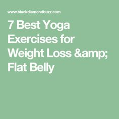 7 Best Yoga Exercises for Weight Loss & Flat Belly Best Diet Plan For Weight Loss, Healthy Breakfast For Weight Loss, Best Weight Loss Pills, Weight Loss For Men, Healthy Weight Loss, Weight Loss Tips, How To Lose Weight Fast, Losing Weight, Pool Workout