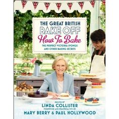 The Great British Bake Off - How to Bake