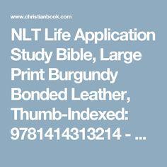 NLT Life Application Study Bible, Large Print Burgundy  Bonded Leather, Thumb-Indexed: 9781414313214 - Christianbook.com