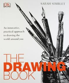 The Drawing Book: An innovative, practical approach to drawing the world around you by Sarah Simblet http://www.amazon.co.uk/dp/1405341238/ref=cm_sw_r_pi_dp_LC-hub0JRRKWK