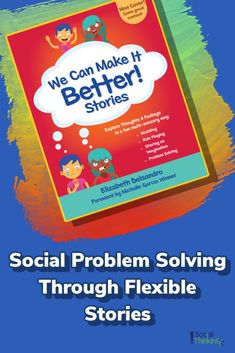 We Can Make It Better! Social Problem Solving Through Flexible Stories Speech Language Therapy, Speech And Language, Speech Therapy, Social Emotional Development, Social Emotional Learning, Job List, Social Stories Autism, Perspective Taking, Teaching Social Skills