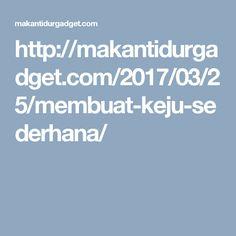http://makantidurgadget.com/2017/03/25/membuat-keju-sederhana/