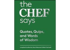 The Chef Says: Quotes, Quips and Words of Wisdom http://www.gastronomiaycia.com/2014/08/22/the-chef-says-quotes-quips-and-words-of-wisdom/