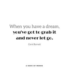 What's your dream?   Quote of the day by Carol Burnett