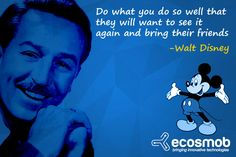 Do what you do so well that they will want to see it again and bring their friends - Walt Disney #FridayQuote #MotivationalQuote