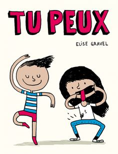 Elise Gravel / Tu peux: (a free book for kids) French Teacher, Teaching French, Teaching Tools, Teaching Resources, Elise Gravel, Album, French Education, Core French, French Classroom