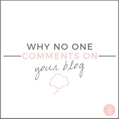 Four reasons why no one is commenting on your blog and how to fix it. #bloguettes #bloggertips #blog