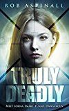 Free Kindle Book -   Truly Deadly: (Book 1: Spy and Assassin Action Thriller Series)