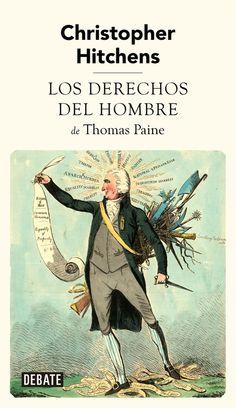 Los derechos del hombre de Thomas Paine / Christopher Hitchens.     Debate, 2016