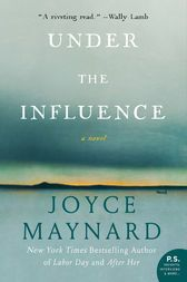 #10.   Under the Influence by Joyce Maynard. October 2017