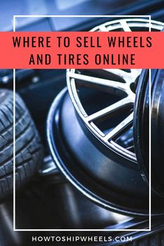 Learn how to package wheels without tires. A detailed guide to help you step by step shipping wheels for an online listing. Wheels And Tires, Car Wheels, Selling On Craigslist, Discount Tires, Where To Sell, Used Tires, Ship Wheel, Tires Online, The Good Place