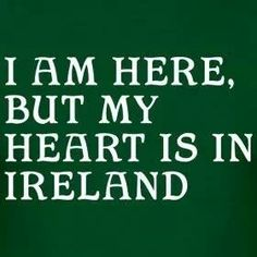 I for sure left my heart in Ireland!!! I'm madly in love with that country♡