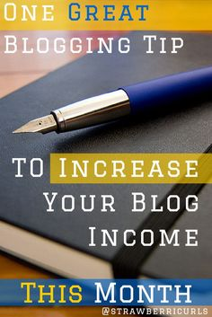 This One Tip WILL Help You Increase Your Blog Income This MONTH!