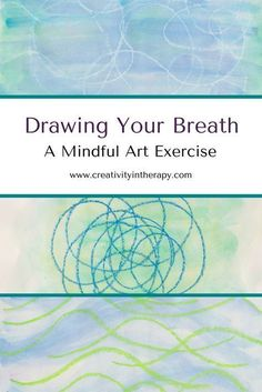 expressive Art therapy activities Drawing Your Breath - art therapy for mindfulness (Creativity in Therapy) Activities For Teens, Counseling Activities, Art Therapy Activities, Group Activities, School Counseling, Coping Skills Activities, Wellness Activities, Therapy Games, Physical Activities