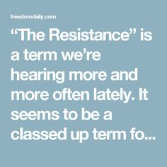 """The Resistance"" is a term we're hearing more and more often lately. It seems to be a classed up term for the 6-month long temper tantrum that the left has been pitching ever since Donald Trump won the presidency. They're resisting his policies, his person, and his position, with very little facts given as to what they object to.    In some cases, even when it's their job to work with, or for the President, those who don't agree with him or didn't vote for him are taking their frustrations…"