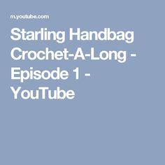 Starling Handbag Crochet-A-Long - Episode 1 - YouTube