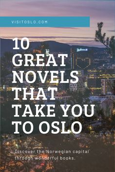 At a time when travel is limited, what better way to experience a city than through the eyes and pens of brilliant writers? Visit Oslo, Great Novels, Madina, Book Lovers, Norway, Writers, Pens, Travel Tips, Fiction