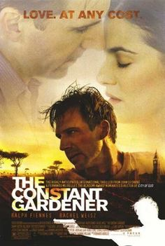 The Constant Gardener -- A diplomat on the hunt for his wife's murderer uncovers a treacherous conspiracy that will destroy millions of innocent people unless he can reveal its sinister roots.♥♥♥