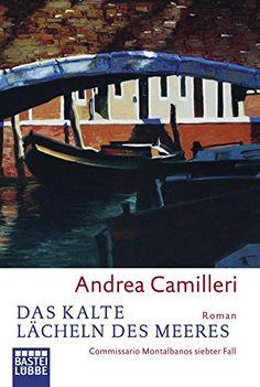 Das kalte Lächeln des Meeres: Commissario Montalbanos siebter Fall: Amazon.de: Andrea Camilleri, Christiane von Bechtolsheim: Bücher