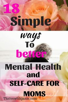 Amazingly Simple Self Care Ideas for Moms to improve Mental Health - Thrive With Janie Wellness Fitness, Wellness Tips, Health And Wellness, Health Tips, Women's Health, Improve Mental Health, Good Mental Health, Foods For Brain Health, Self Care Routine