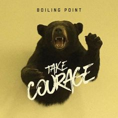 Take Courage - EP by Boiling Point Christian Rock Bands, Contemporary Christian Music, Boiling Point, Rock Artists, Great Bands, Black Bear, Skillet, New Music, Minnesota