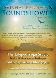Avishai's Soundshower at www.thelifepod.com.au next Friday evening. September 28th, 6.30 - 8pm.  Book at sandy@thelifepod.com.au