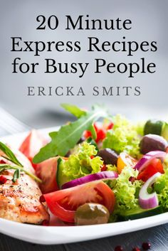 20 Minute Express Recipes for Busy People  by Ericka Smits ($4.12)