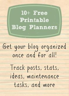 Over 10 FREE printable blog planners - track posts, stats, ideas, maintenance tasks, and more!