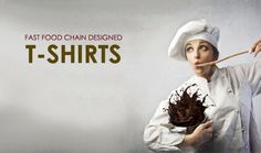 Get T-Shirts Designed For Your Fast Food Chain from Leading Private Label Clothing Company