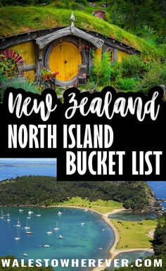 New Zealand North Island Bucket List ~ Wales To Wherever