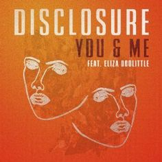 Download You & Me [feat. Eliza Doolittle] by Disclosure & Get 25% Off Your Next MP3 Purchase