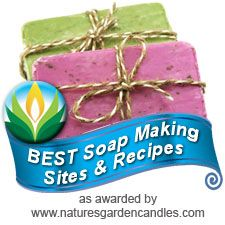 Top 50 Soap Making Sites & Recipes as awarded by Natures Garden