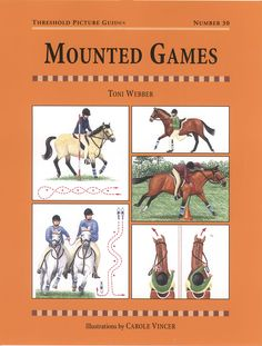 Threshold Picture Guide No. 30 Mounted Games by Toni Webber | Quiller Publishing. A guide to mounted games and the special skills needed by riders and their ponies: ideal mounted games, special riding skills, games of speed and precision, creation of own games, competitions and more. #horse #pony #games #skills #equipment #competitions