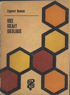 Idee ideały ideologie, Zygmunt Bauman, Iskry, 1963, http://www.antykwariat.nepo.pl/idee-idealy-ideologie-zygmunt-bauman-p-575.html