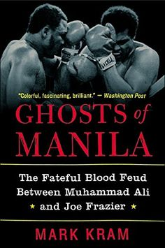 """Read """"Ghosts of Manila The Fateful Blood Feud Between Muhammad Ali and Joe Frazier"""" by Mark Kram Jr. When Muhammad Ali met Joe Frazier in Manila for their third fight, their rivalry had spun out of control. The Ali-Frazie. Thrilla In Manila, Champions Of The World, Book People, Muhammad Ali, History Books, Date, Totoro, Reading Online, Biography"""