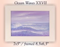 """Ocean Waves Painting, Seascape Art, Small Original Oil Painting, Wave Painting, Framed Fine Art, Calming Ocean Art, Coastal Decor, Beach Wall Art, Ocean Waves XXVII 5x7"""" framed 8.5x6.5"""". Small size original seascape painting """"Ocean Waves XXVII"""", oil on MDF 5x7"""", in an elegant white plastic frame (framed dimensions 6.5""""x 8.5""""), ready to hang, perfect gift size, breathes with freshness and power of breaking ocean waves at sunrise. This coastal study is a part of my 100 ocean waves project..."""