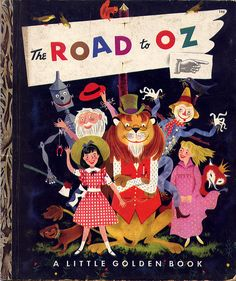 The Road to Oz by L. Frank Baum [favorite quote: It isn't what we are, but what folks think we are, that counts in this world. Illustrations Vintage, Little Golden Books, Vintage Children's Books, Vintage Ads, Children's Book Illustration, Illustration Children, Illustration Styles, Children's Literature, Wizard Of Oz