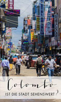 Colombo wird von vielen Sri Lanka Reisenden gemieden? Wir waren dort und haben uns selbst ein Bild gemacht.