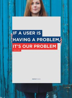Steve Jobs: If a user is having a problem, it's our problem.
