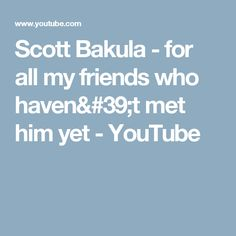 Scott Bakula - for all my friends who haven't met him yet - YouTube