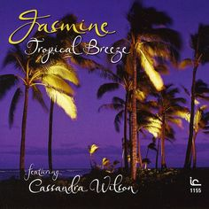 Cassandra Wilson - Tropical Breeze