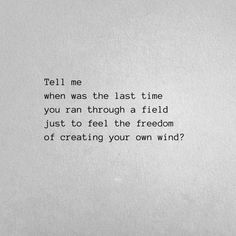#kristencostello #quotes #thoughts #words #poetry #poem #tellme #lasttime #freedom #wind Cute Quotes, Words Quotes, Sayings, Freedom Poems, Freedom Quotes Life, Inspirational Poetry Quotes, Wind Quote, Some Words, Poetry Poem