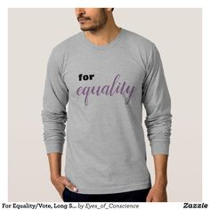 For Equality/Vote Long Sleeve T Shirt Heavyweight Pre Shrunk Shirts By